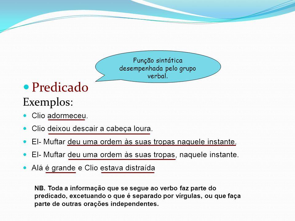 Complemento direto É constituído por um grupo nominal exigido pelo verbo.