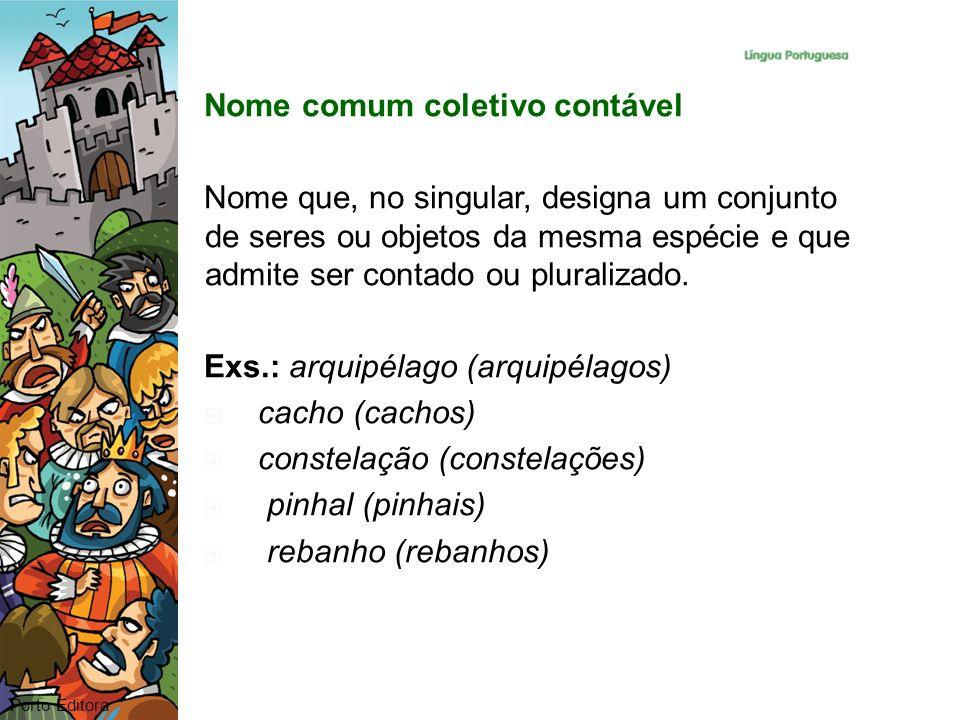 Nome comum não contável Nome que indica objetos ou entidades que não se podem decompor em partes individualizadas.