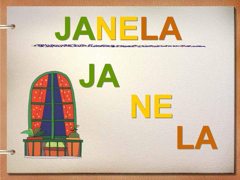 JANELA JA NE LA