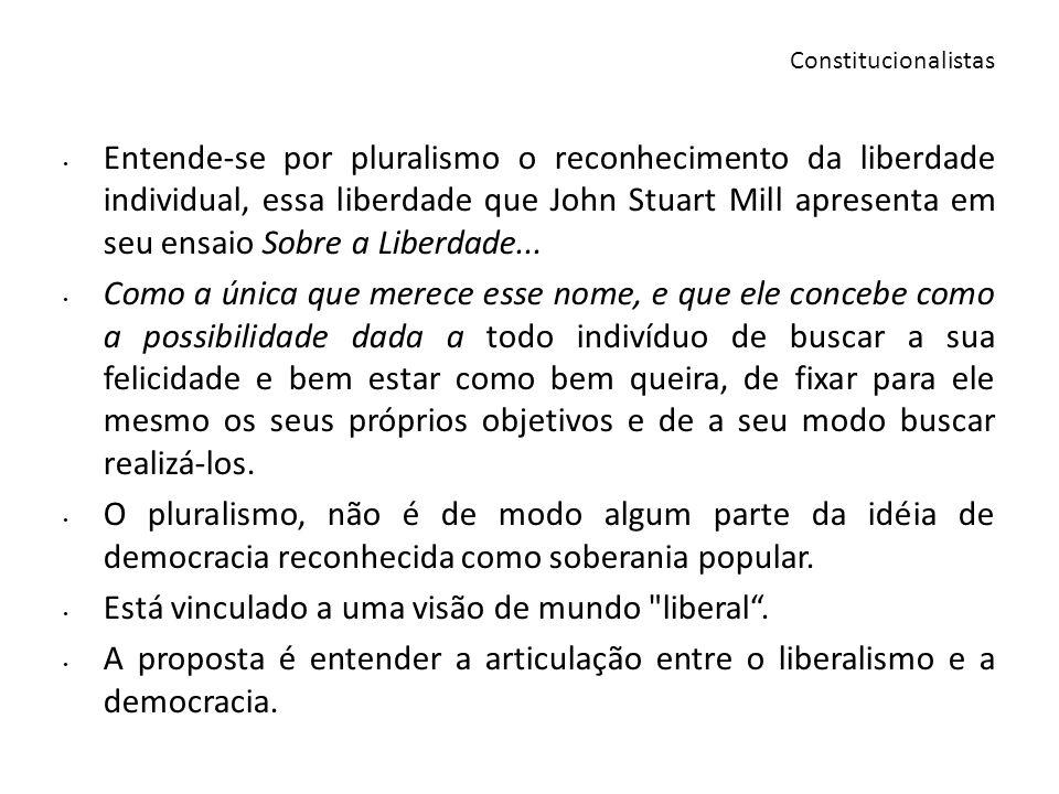 Entende-se por pluralismo o reconhecimento da liberdade individual, essa liberdade que John Stuart Mill apresenta em seu ensaio Sobre a Liberdade... C