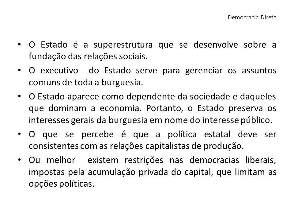 O Estado é a superestrutura que se desenvolve sobre a fundação das relações sociais. O executivo do Estado serve para gerenciar os assuntos comuns de