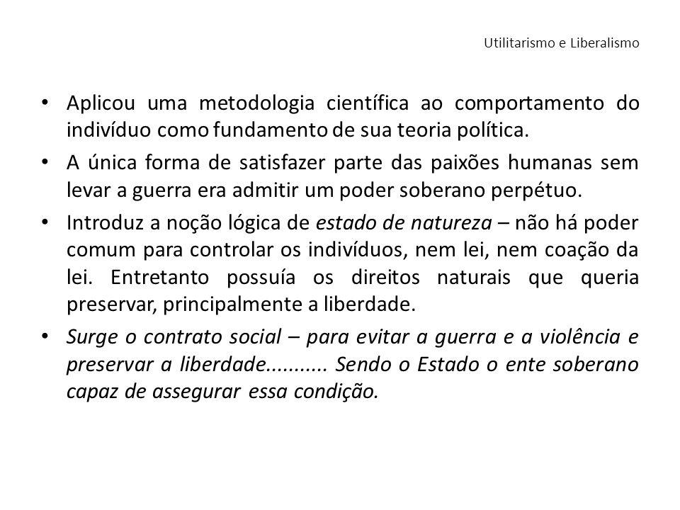 Aplicou uma metodologia científica ao comportamento do indivíduo como fundamento de sua teoria política. A única forma de satisfazer parte das paixões