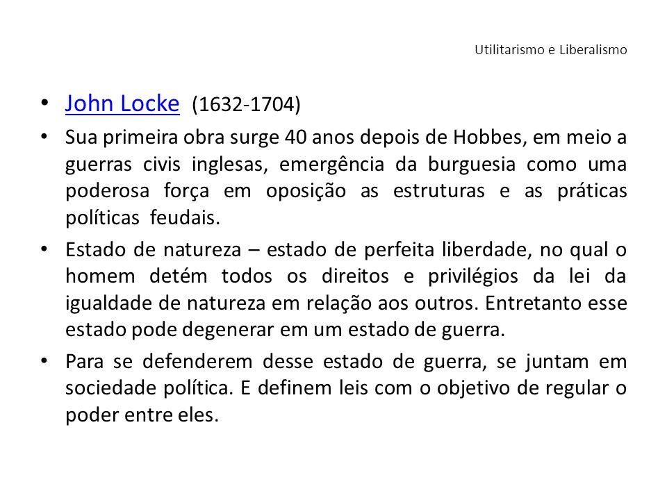 John Locke (1632-1704) John Locke Sua primeira obra surge 40 anos depois de Hobbes, em meio a guerras civis inglesas, emergência da burguesia como uma