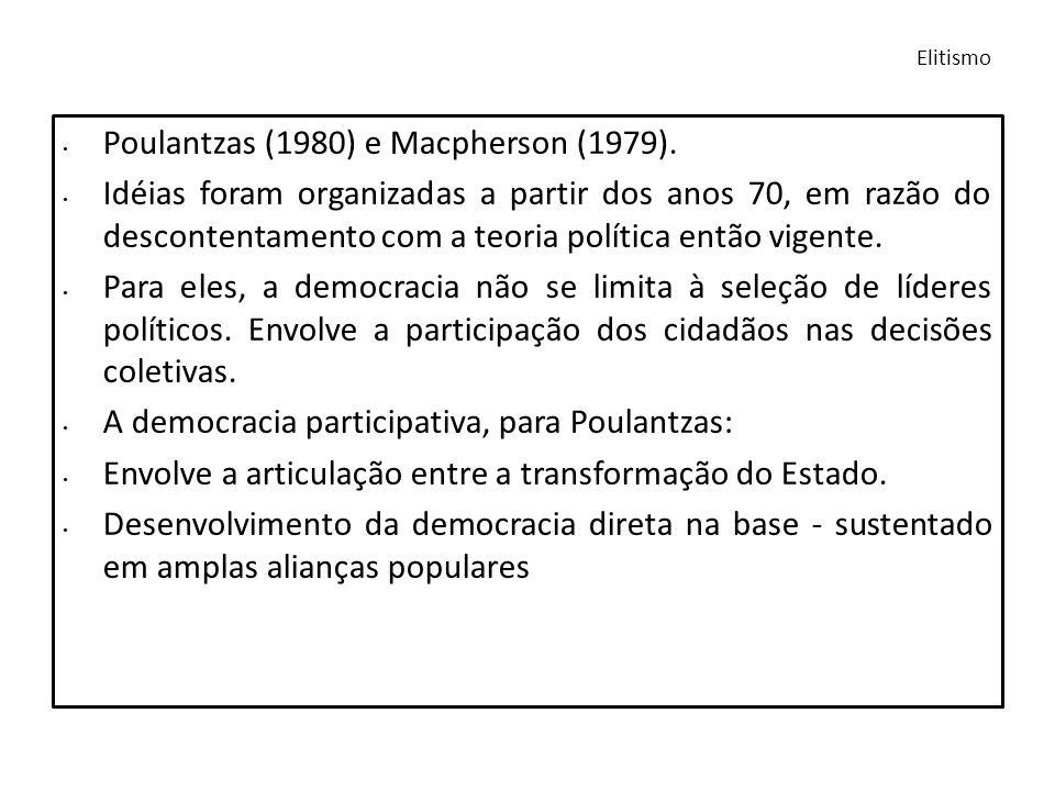 Poulantzas (1980) e Macpherson (1979). Idéias foram organizadas a partir dos anos 70, em razão do descontentamento com a teoria política então vigente