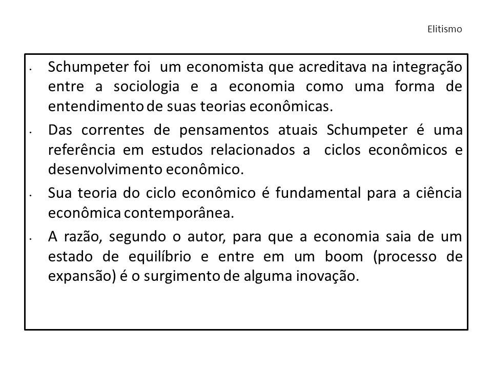 Schumpeter foi um economista que acreditava na integração entre a sociologia e a economia como uma forma de entendimento de suas teorias econômicas. D