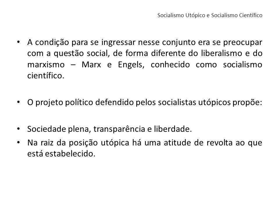 A condição para se ingressar nesse conjunto era se preocupar com a questão social, de forma diferente do liberalismo e do marxismo – Marx e Engels, co