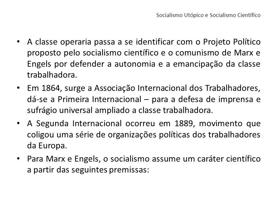 A classe operaria passa a se identificar com o Projeto Político proposto pelo socialismo científico e o comunismo de Marx e Engels por defender a auto
