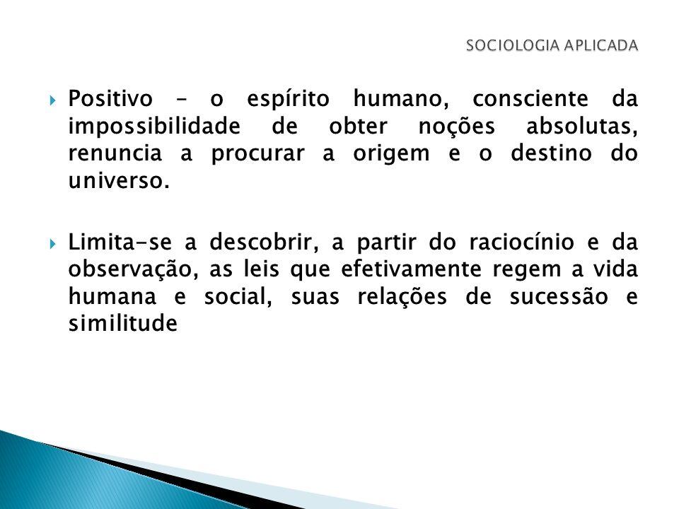 Características gerais do positivismo: O objetivo do método positivista de investigação é a pesquisa das leis gerais que regem os fenômenos naturais.