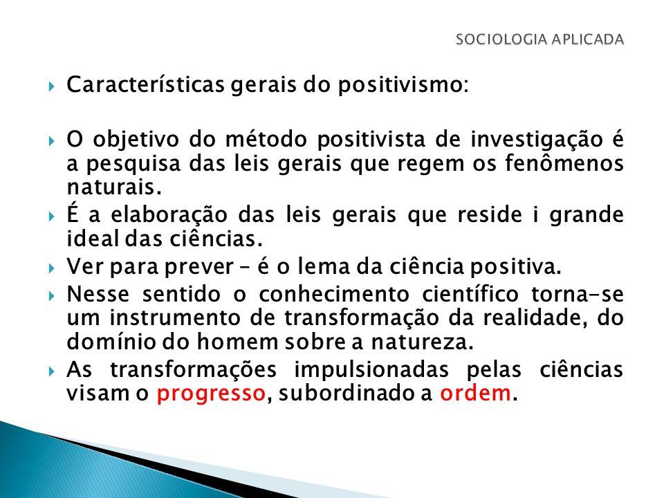 Quais são as características que distinguem o positivismo das demais filosofias.