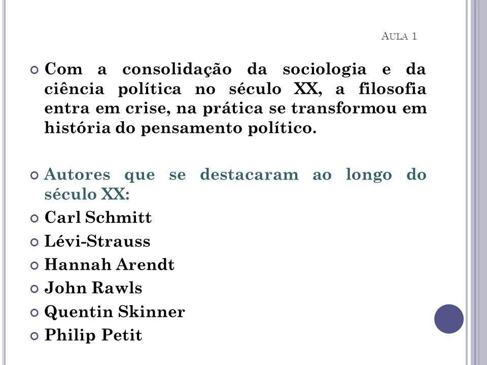 Com a consolidação da sociologia e da ciência política no século XX, a filosofia entra em crise, na prática se transformou em história do pensamento p