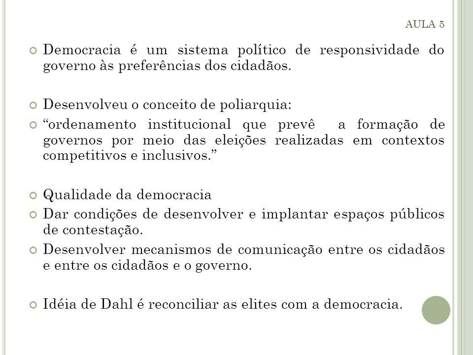 Democracia é um sistema político de responsividade do governo às preferências dos cidadãos.