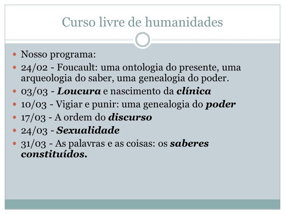 UMA ONTOLOGIA DO PRESENTE, UMA ARQUEOLOGIA DO SABER, UMA GENEALOGIA DO PODER Michel Foucault (1926-1984)
