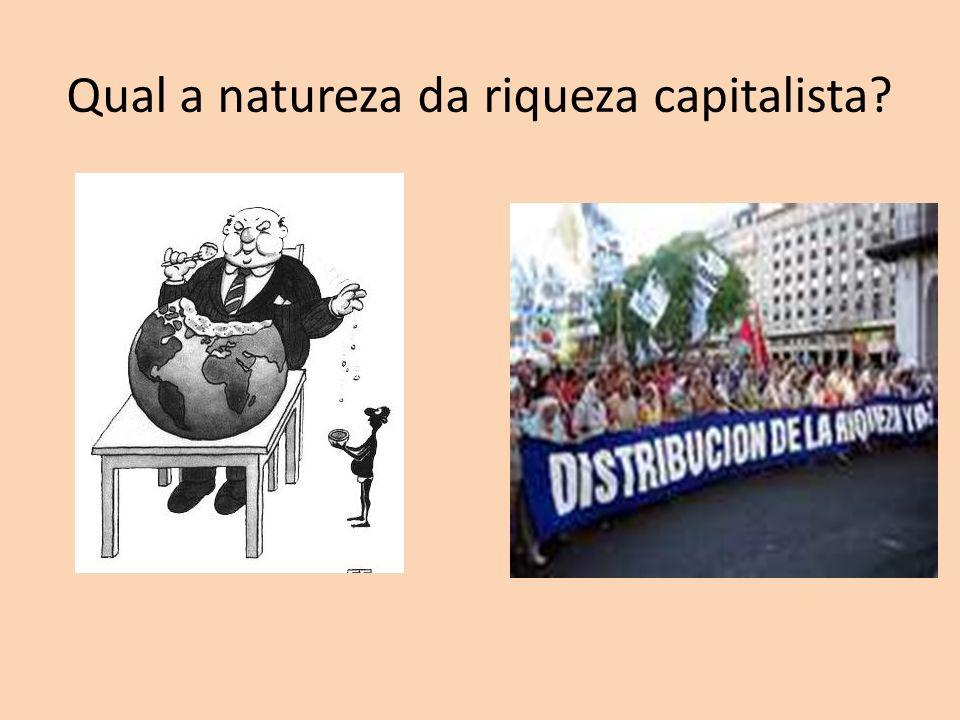 Qual a natureza da riqueza capitalista?