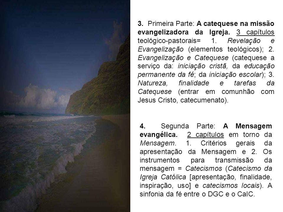 O DIRETÓRIO GERAL PARA A CATEQUESE de 1997 1. Prefácio: apresentação geral - gênese, divisão, finalidade e destinatários 2. Exposição Introdutória - O