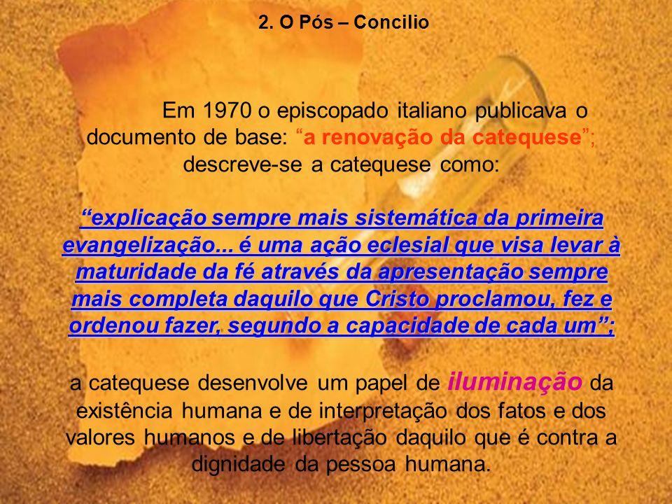 O Vaticano II aponta três formas de proclamação da Palavra de Deus: a)Evangelização: é o primeiro anúncio da Boa nova de Jesus Cristo a quem o ignora,