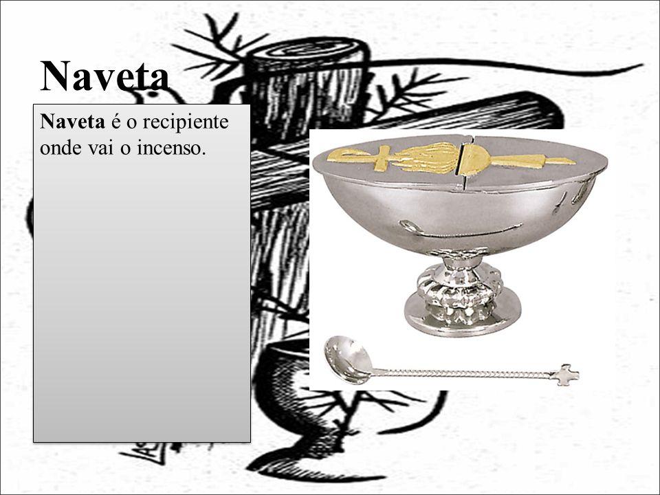 Naveta Naveta é o recipiente onde vai o incenso.