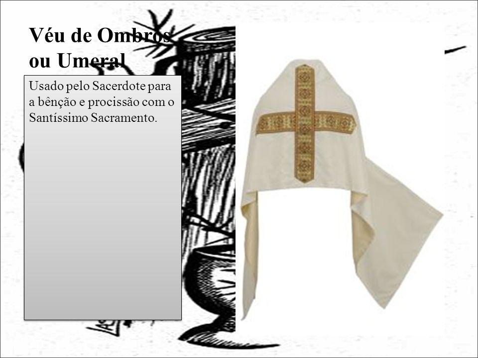 Véu de Ombros ou Umeral Usado pelo Sacerdote para a bênção e procissão com o Santíssimo Sacramento.