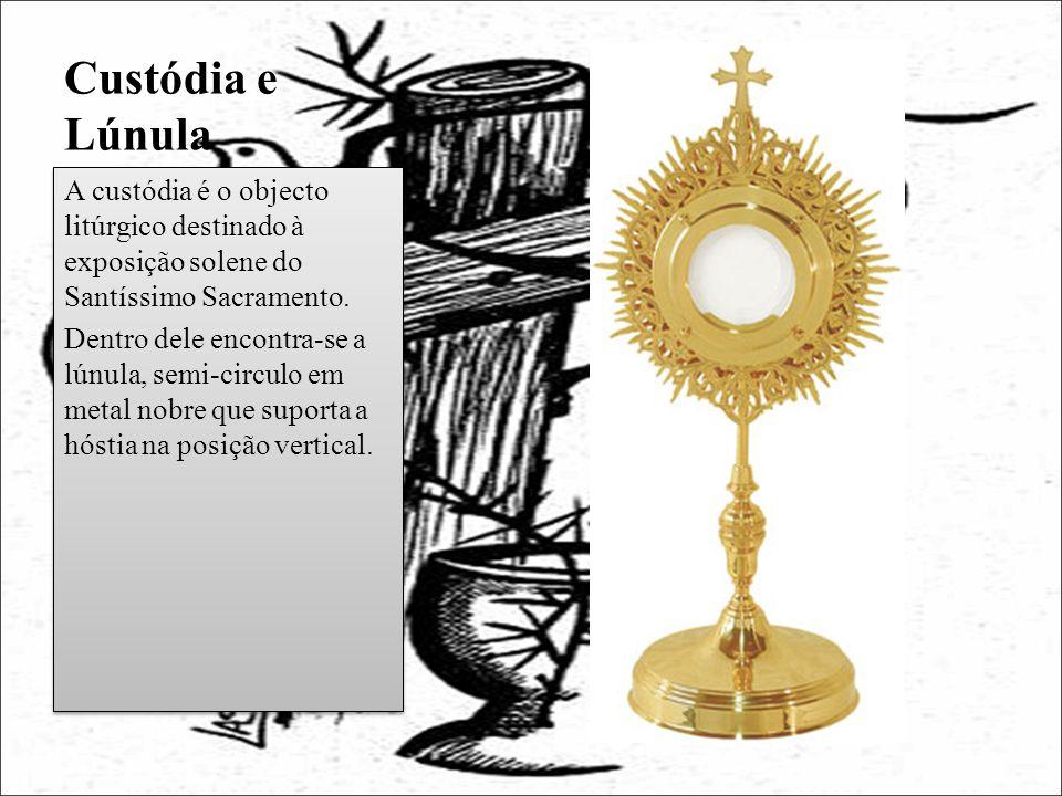 Custódia e Lúnula A custódia é o objecto litúrgico destinado à exposição solene do Santíssimo Sacramento. Dentro dele encontra-se a lúnula, semi-circu