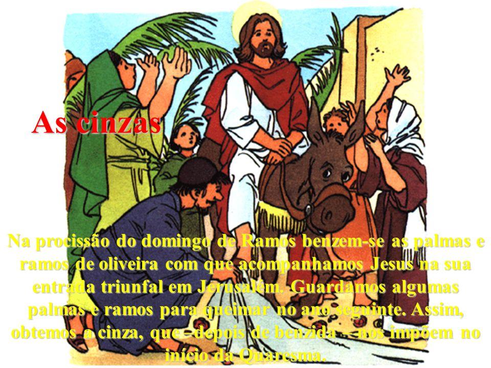 Quarta feira de Cinzas Os cristãos recebem na fronte ou na cabeça o sinal da cinza no começo da Quaresma.