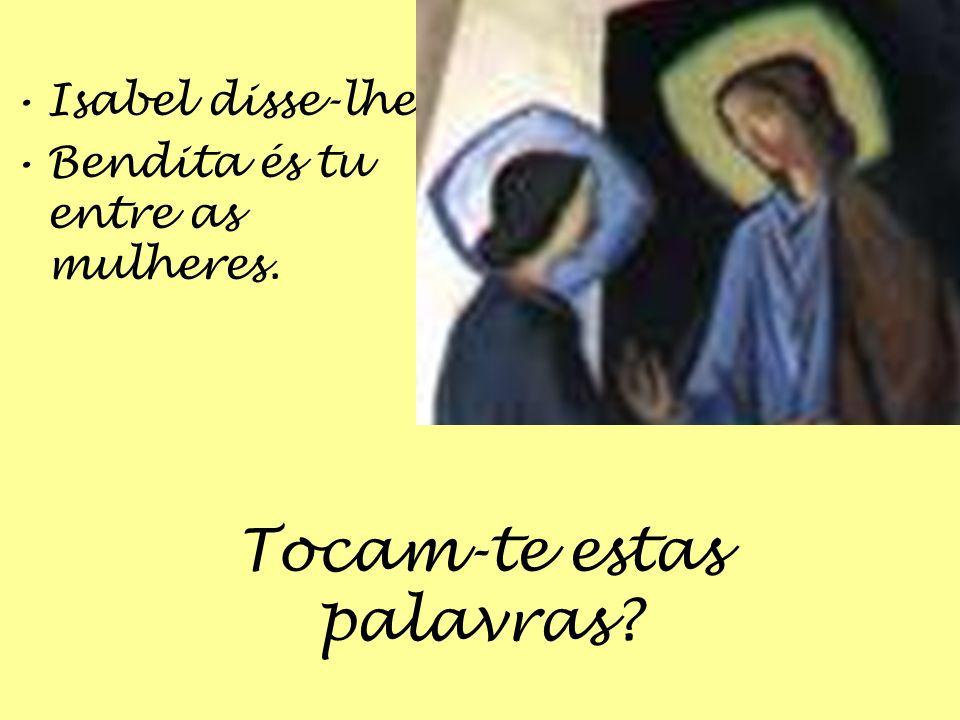 Quando Maria chegou, o menino que Isabel tinha dentro de si saltou de alegria.