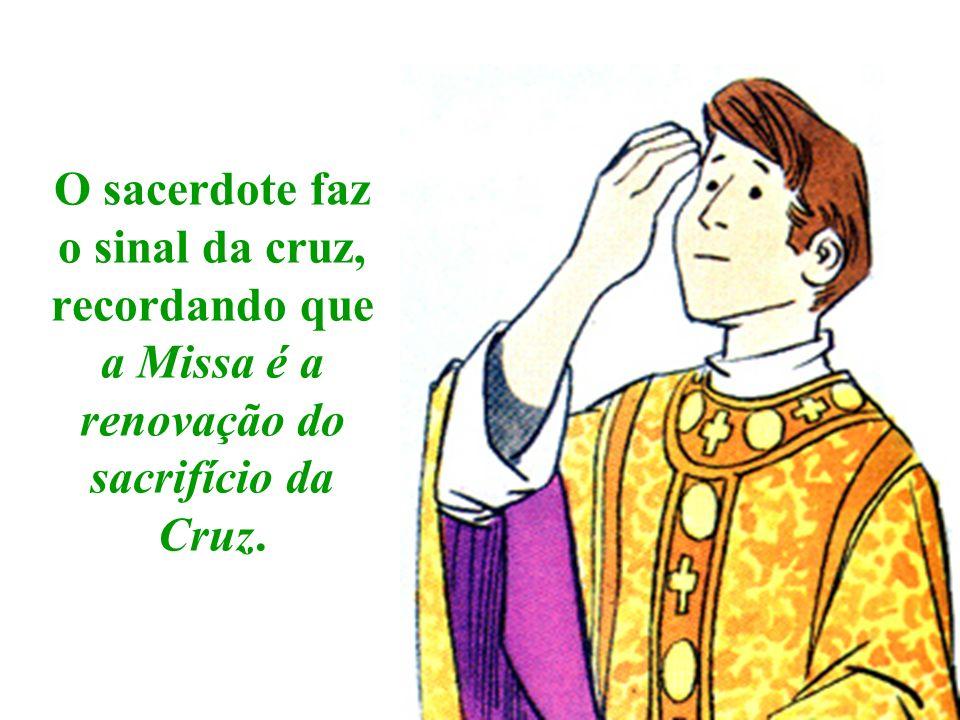 NO INÍCIO, O sacerdote aproxima-se do altar e beija-o, como se beijasse o próprio Jesus Cristo.