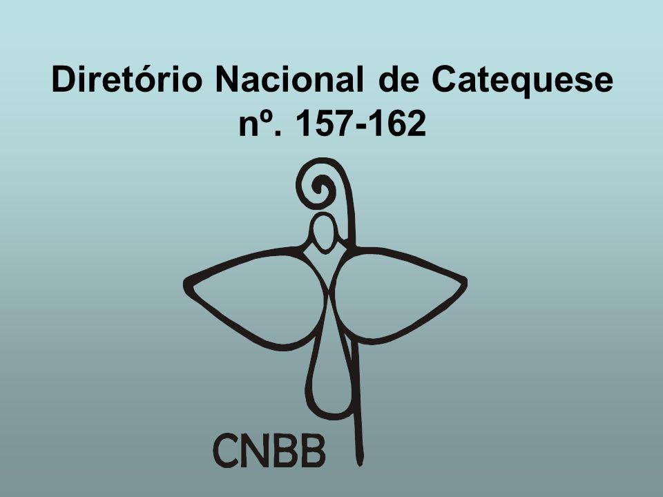 Diretório Nacional de Catequese nº. 157-162