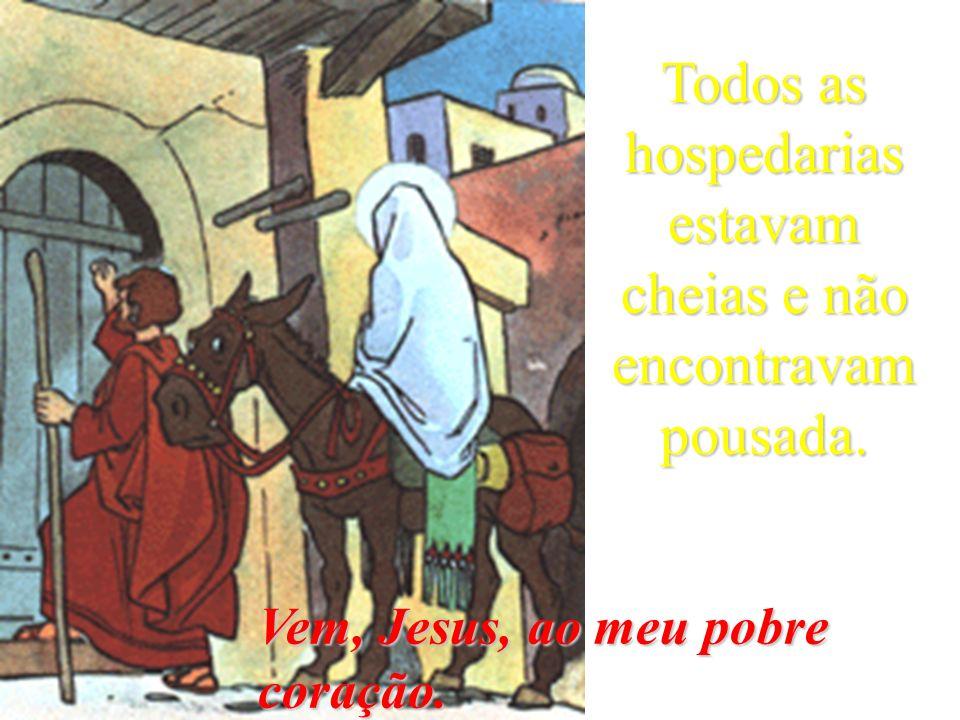 Maria e seu esposo José foram a Belém para recensear-se, porque a sua família era daí.