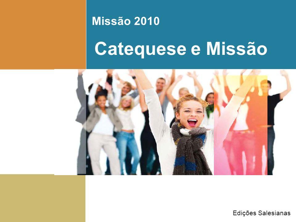 Catequese e Missão Edições Salesianas Missão 2010