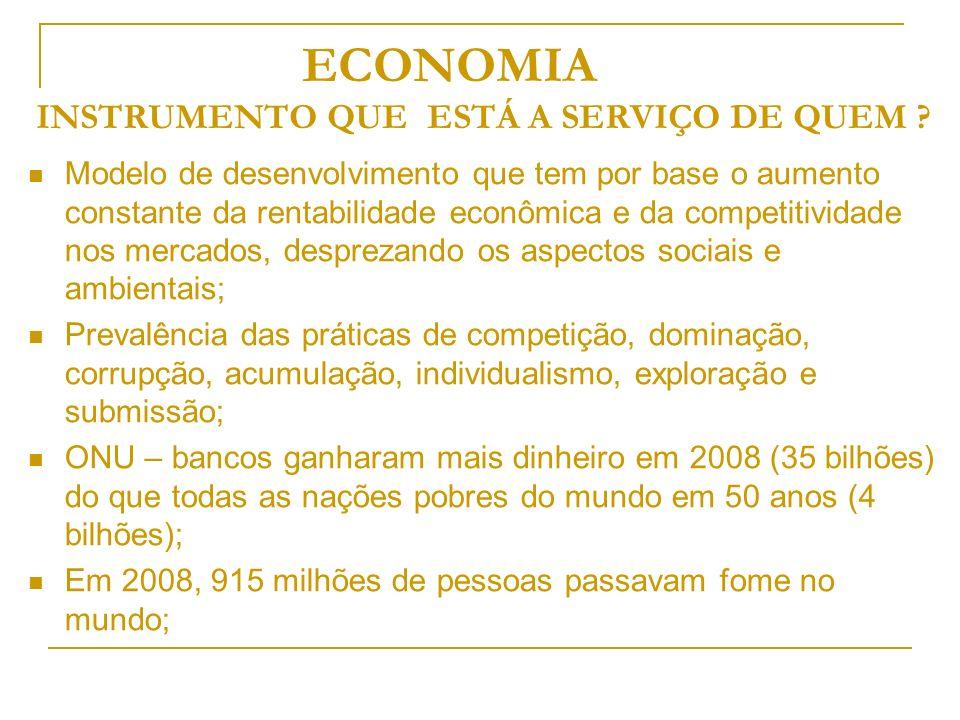 ECONOMIA INSTRUMENTO QUE ESTÁ A SERVIÇO DE QUEM .