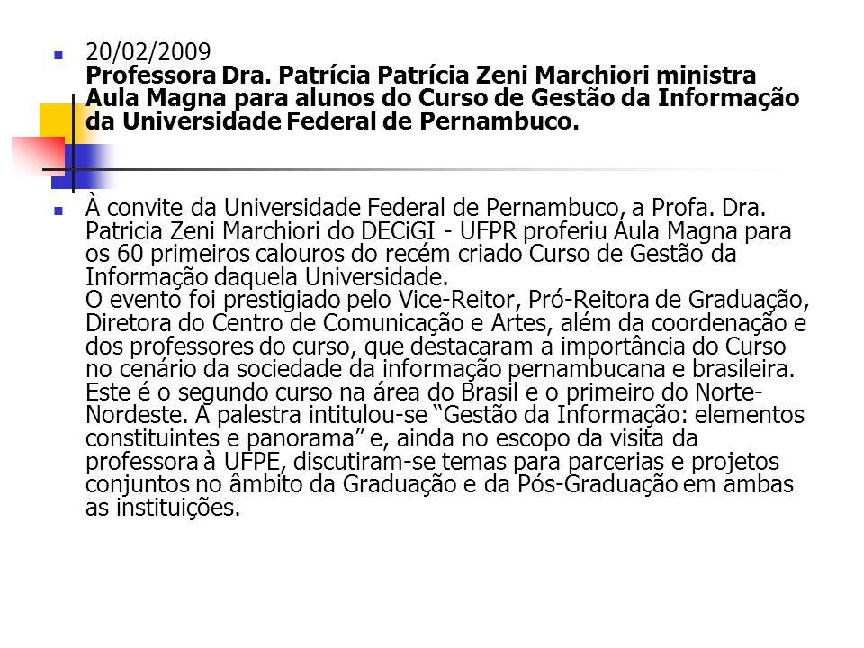 20/02/2009 Professora Dra. Patrícia Patrícia Zeni Marchiori ministra Aula Magna para alunos do Curso de Gestão da Informação da Universidade Federal d