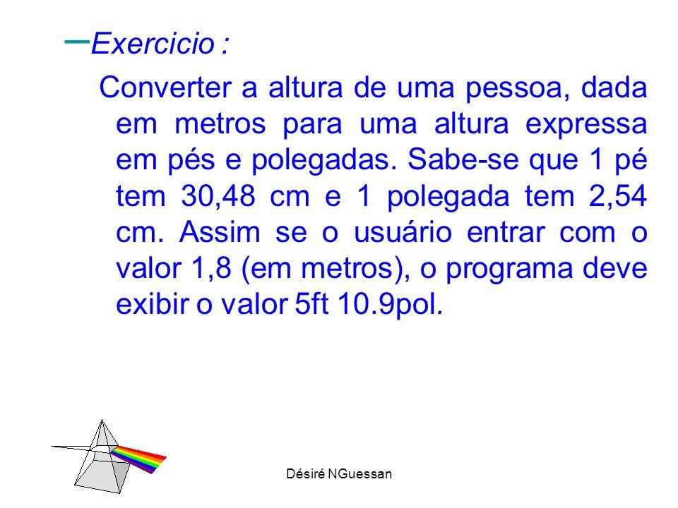 Désiré NGuessan – Exercicio : Converter a altura de uma pessoa, dada em metros para uma altura expressa em pés e polegadas.