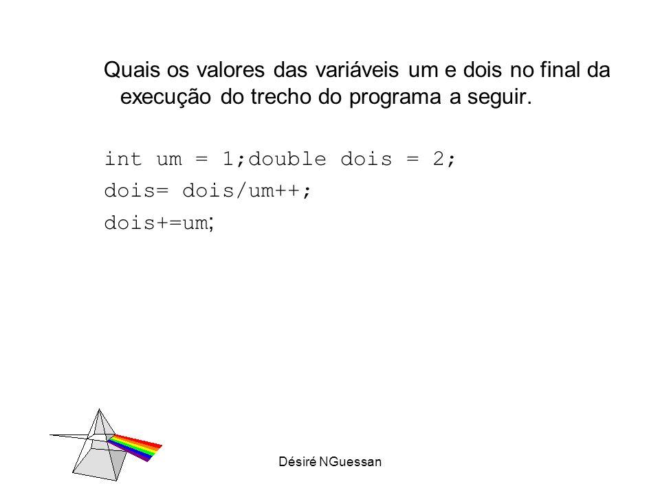 Désiré NGuessan Quais os valores das variáveis um e dois no final da execução do trecho do programa a seguir.