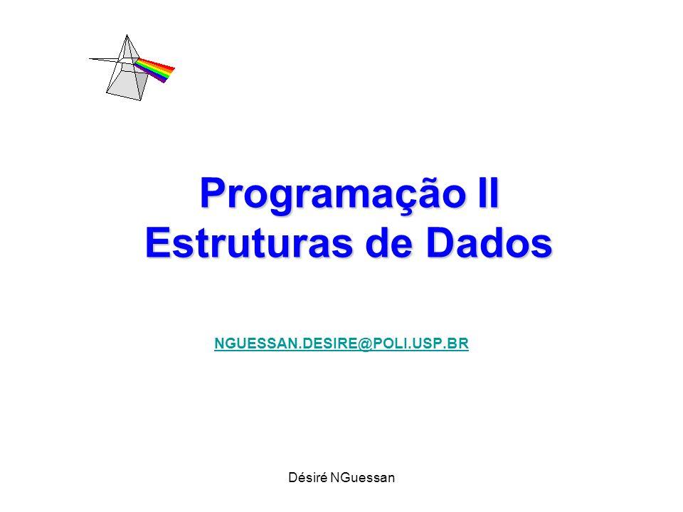 Désiré NGuessan Programação II Estruturas de Dados NGUESSAN.DESIRE@POLI.USP.BR
