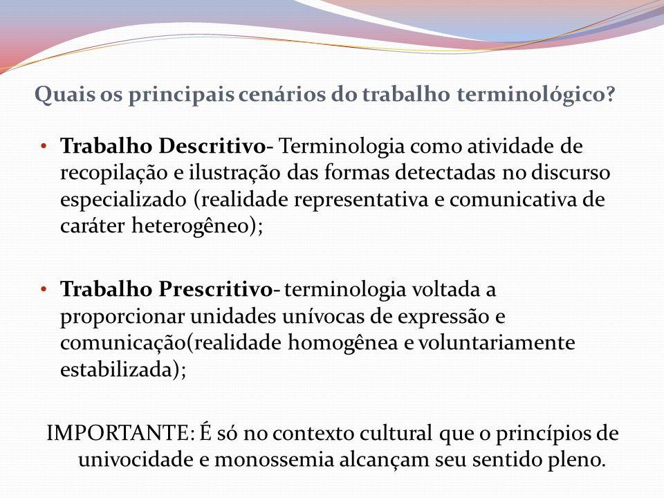 Quais os principais cenários do trabalho terminológico? Trabalho Descritivo- Terminologia como atividade de recopilação e ilustração das formas detect