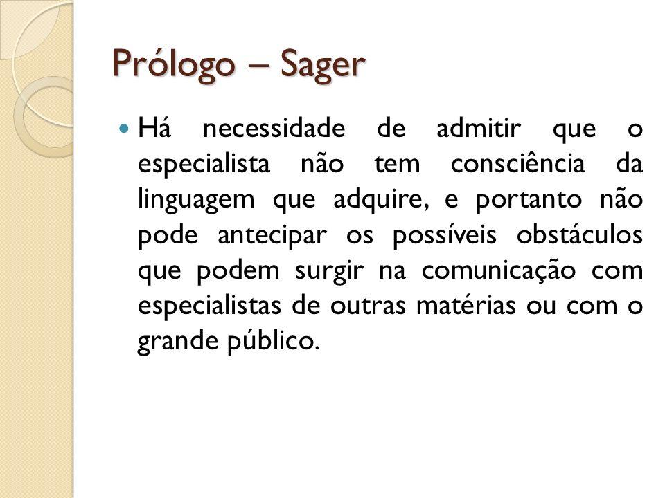 Prólogo – Sager Há necessidade de admitir que o especialista não tem consciência da linguagem que adquire, e portanto não pode antecipar os possíveis
