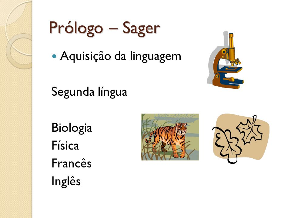 Prólogo – Sager Aquisição da linguagem Segunda língua Biologia Física Francês Inglês