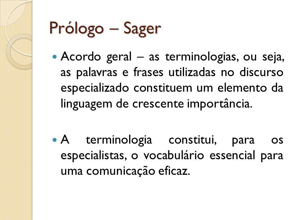 Prólogo – Sager Acordo geral – as terminologias, ou seja, as palavras e frases utilizadas no discurso especializado constituem um elemento da linguage