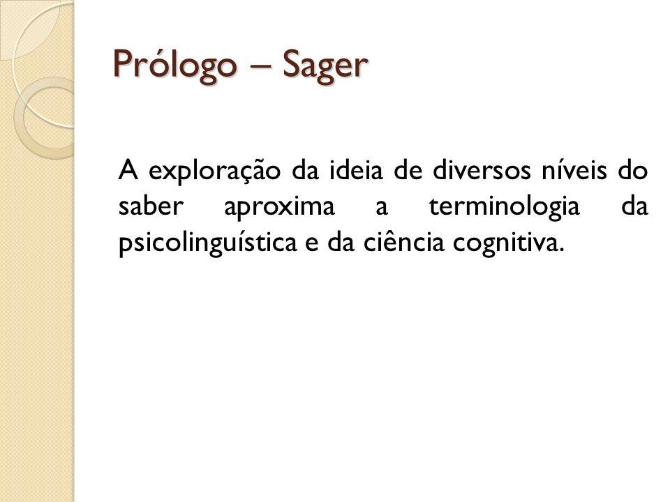 Prólogo – Sager A exploração da ideia de diversos níveis do saber aproxima a terminologia da psicolinguística e da ciência cognitiva.