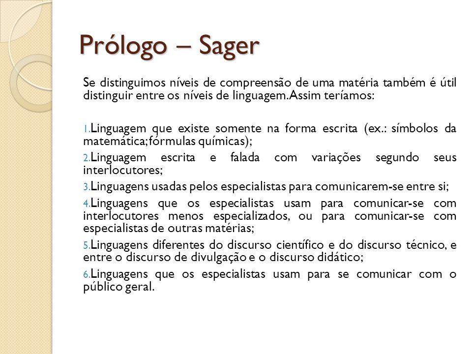 Prólogo – Sager Se distinguimos níveis de compreensão de uma matéria também é útil distinguir entre os níveis de linguagem. Assim teríamos: 1. Linguag