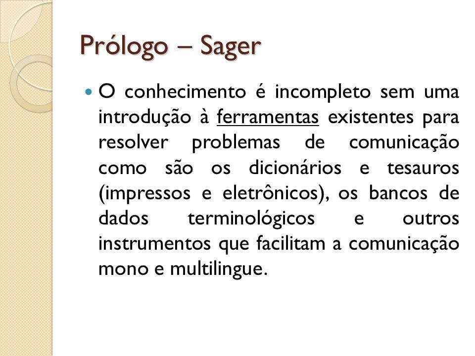 Prólogo – Sager O conhecimento é incompleto sem uma introdução à ferramentas existentes para resolver problemas de comunicação como são os dicionários