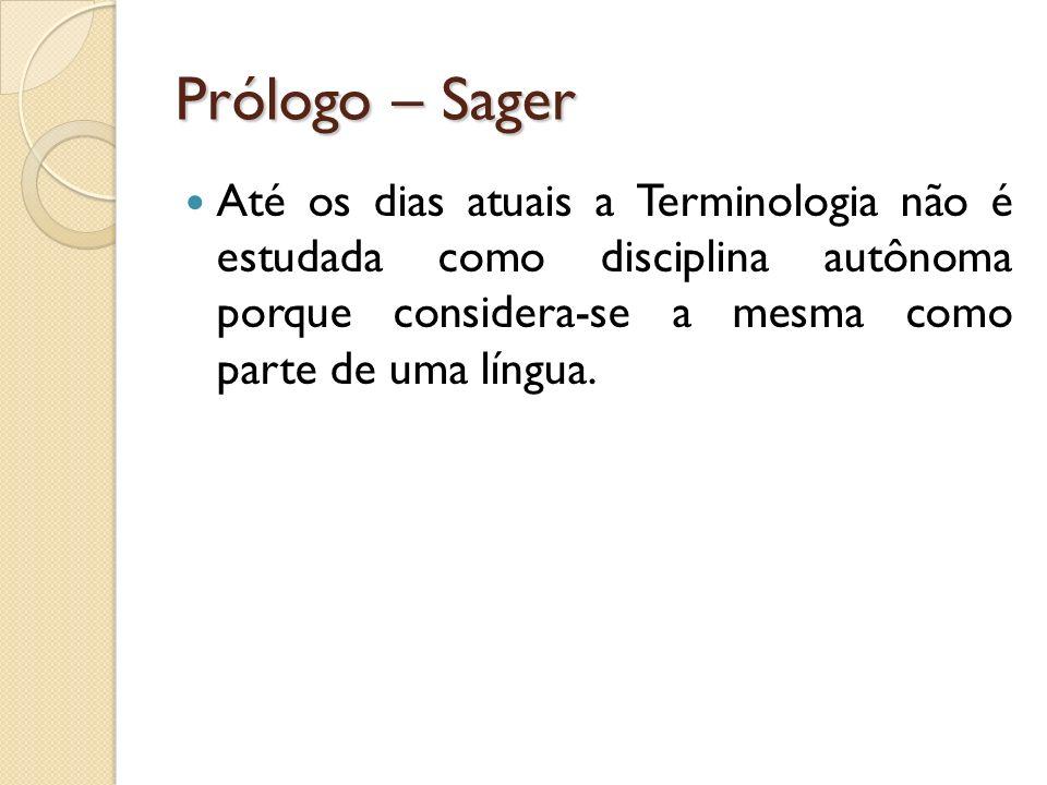 Prólogo – Sager A terminologia, assim como o conhecimento de línguas estrangeiras (francês, inglês, alemão, etc.) é considerada como uma segunda língua, já que a mesma necessita da língua materna (no caso, o português) para se expressar.