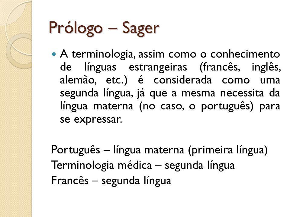Prólogo – Sager A terminologia, assim como o conhecimento de línguas estrangeiras (francês, inglês, alemão, etc.) é considerada como uma segunda língu