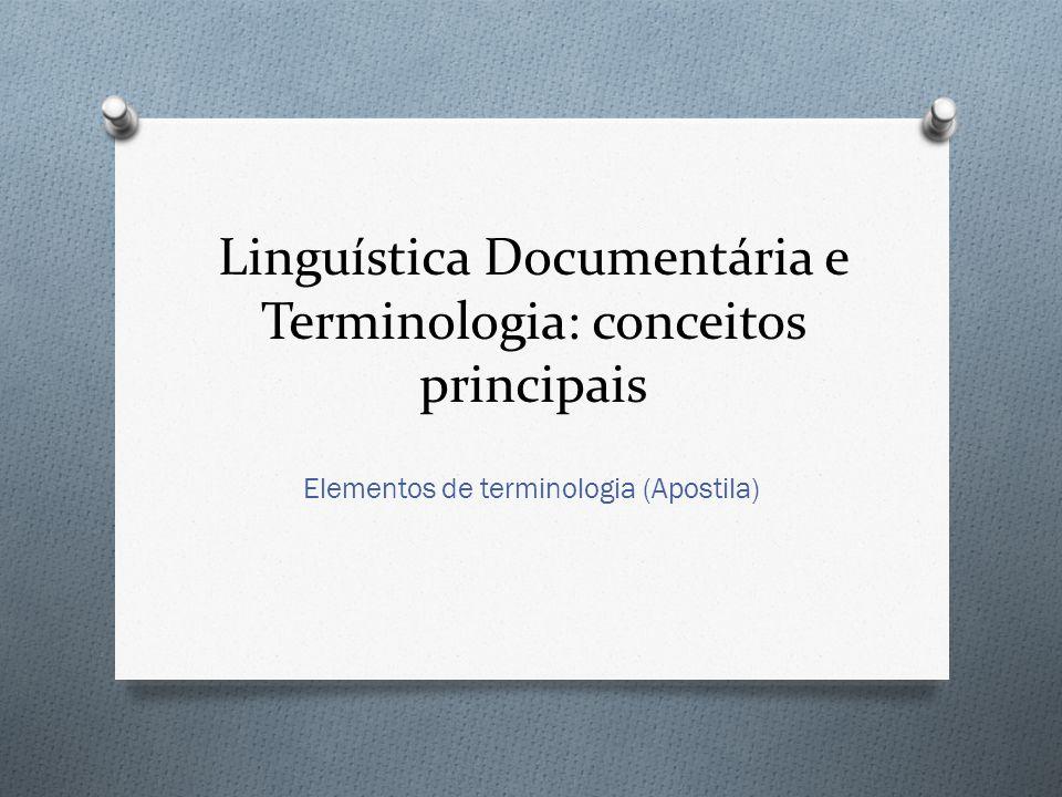 Linguística Documentária e Terminologia: conceitos principais Elementos de terminologia (Apostila)