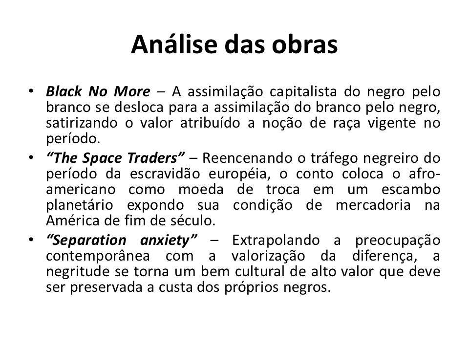 Análise das obras Black No More – A assimilação capitalista do negro pelo branco se desloca para a assimilação do branco pelo negro, satirizando o valor atribuído a noção de raça vigente no período.