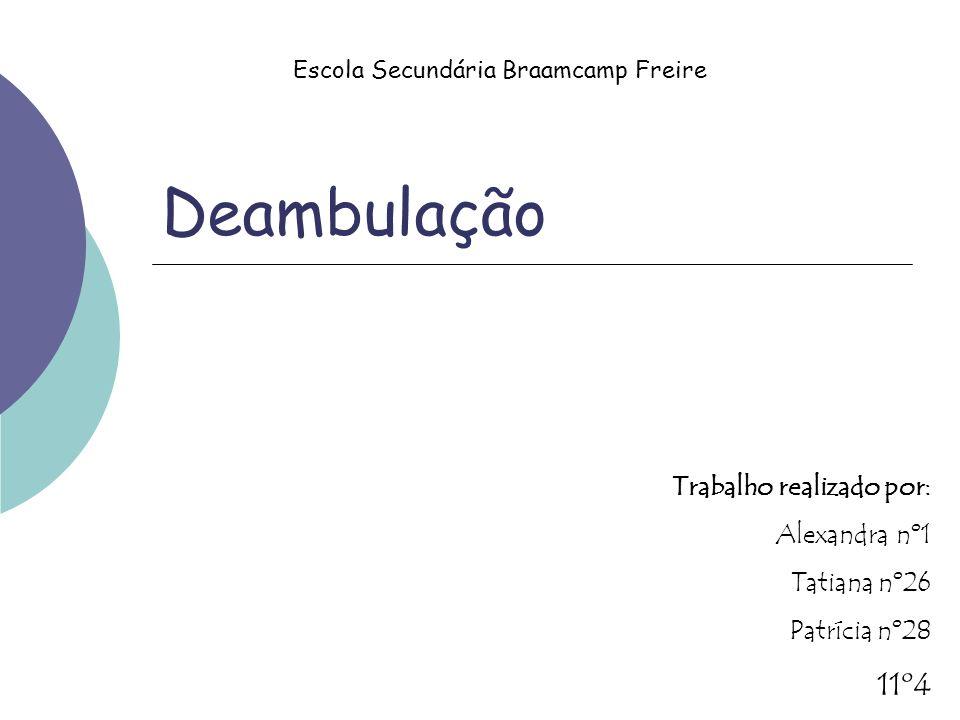 Deambulação Escola Secundária Braamcamp Freire Trabalho realizado por: Alexandra nº1 Tatiana nº26 Patrícia nº28 11º4