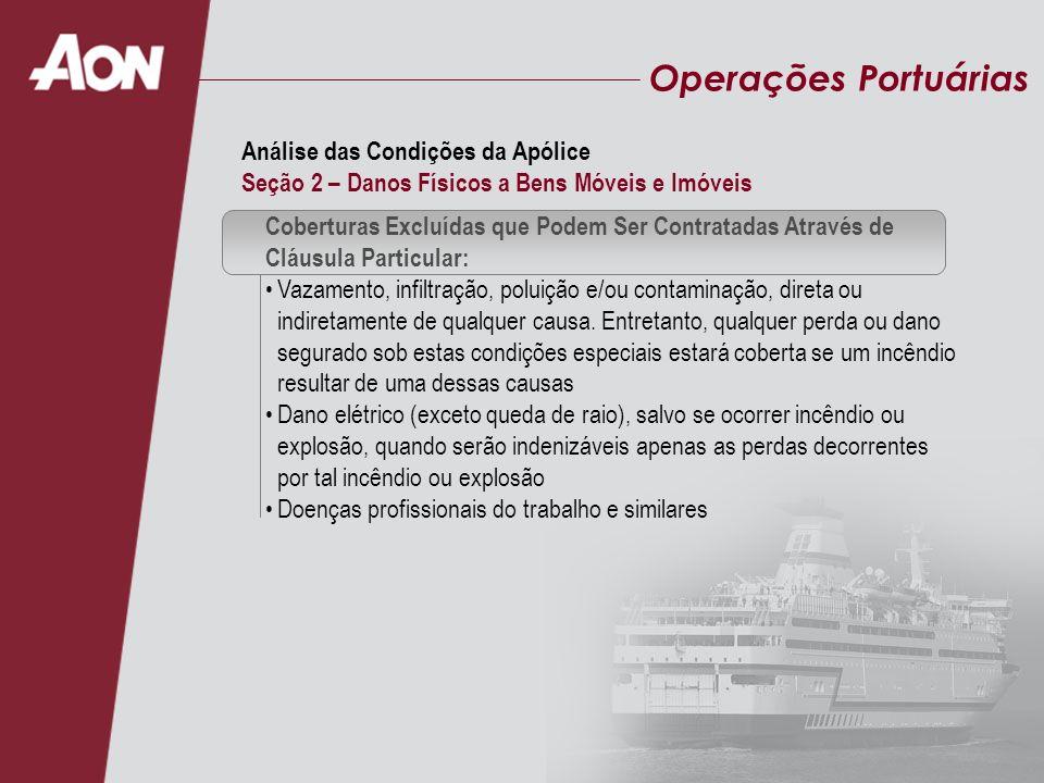 Operações Portuárias Coberturas Excluídas que Podem Ser Contratadas Através de Cláusula Particular: Vazamento, infiltração, poluição e/ou contaminação