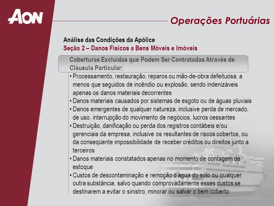 Operações Portuárias Coberturas Excluídas que Podem Ser Contratadas Através de Cláusula Particular: Processamento, restauração, reparos ou mão-de-obra