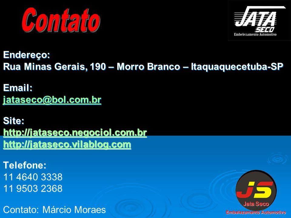 Endereço: Rua Minas Gerais, 190 – Morro Branco – Itaquaquecetuba-SP Email: jataseco@bol.com.br Site: http://jataseco.negociol.com.br http://jataseco.v