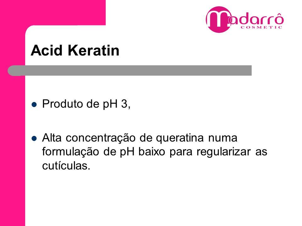 Acid Keratin Produto de pH 3, Alta concentração de queratina numa formulação de pH baixo para regularizar as cutículas.