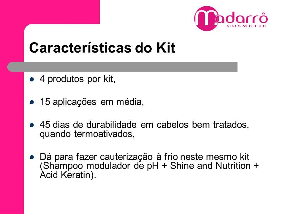 Características do Kit 4 produtos por kit, 15 aplicações em média, 45 dias de durabilidade em cabelos bem tratados, quando termoativados, Dá para faze
